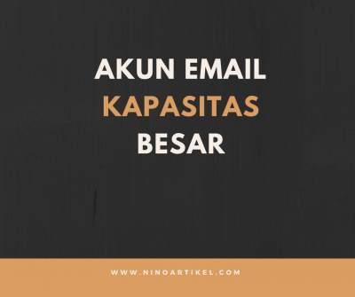 Akun Email Berkapasitas Besar