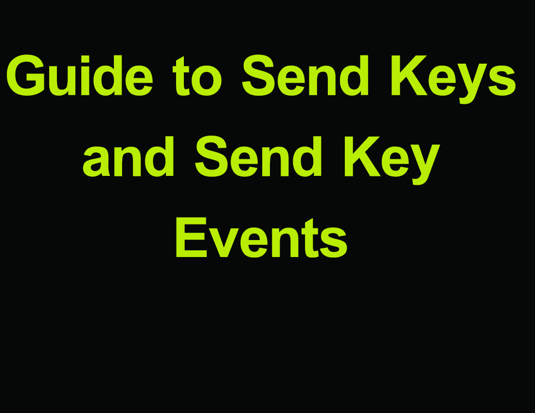 Guide to Send Keys and Send Key Events - Blue Prism for You