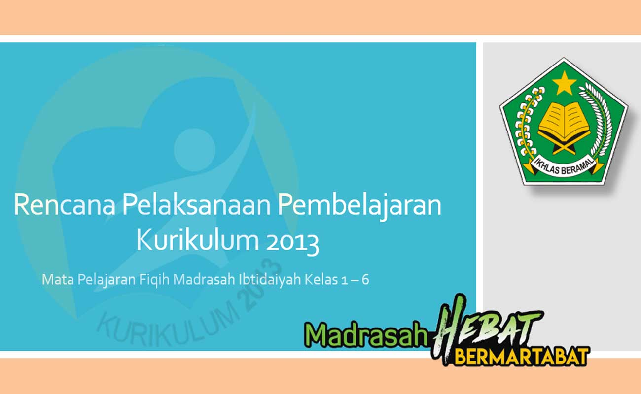 RPP Fiqih MI Kelas 1 2 3 4 5 6 Kurikulum 2013 Format Word