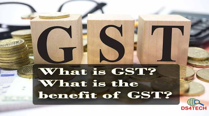 What is GST (Goods & Service Tax)? What is the benefit of GST?