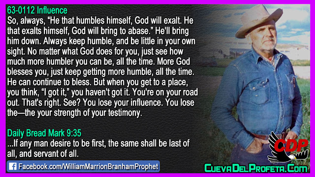 More God blesses you just keep getting more humble - William Branham Quotes