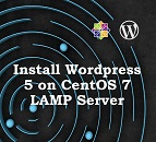 Install Wordpress 5 on CentOS 7 LAMP Server