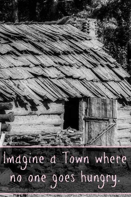 Imagine a Town where no one goes hungry...