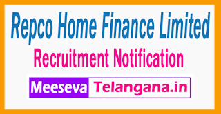 Repco Home Finance Limited  Recruitment  Notification 2017 Last Date 07-07-2017