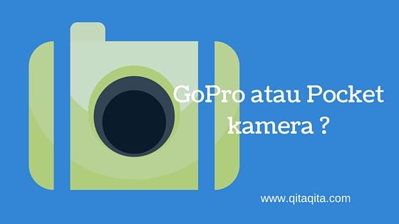 GoPro atau Pocket kamera ?