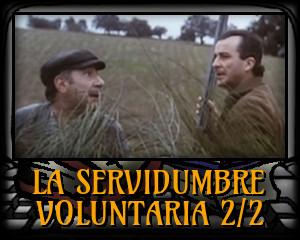 La servidumbre voluntaria 2