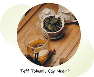 Teff Tohumlu Çay Nedir?