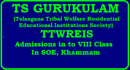TS Gurukulam TTWREIS Admission Notification into 8th class SOE Khammam TELANGANA TRIBAL WELFARE RESIDENTIAL EDUCATIONAL INSTITUTIONS SOCIETY (GURUKULAM): HYDERABAD ADMISSION NOTIFICATION | Admissions in to VIII class for 90 seats in SOE, Khammam for the academic Year 2018- 19. Admission process into Telangana Tribal Welfare Residential SOE, Khammam for the academic year 2018-19 for 90 seats./2018/05/ts-gurukulam-ttwreis-admission-notification-into-class-8th-soe-khammam-apply-online-tstwgk.cgg.gov.in.html