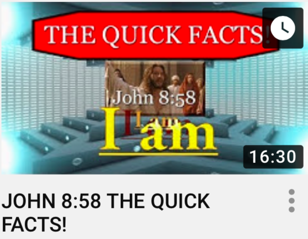 New VIDEO: JOHN 8:58 THE QUICK FACTS!