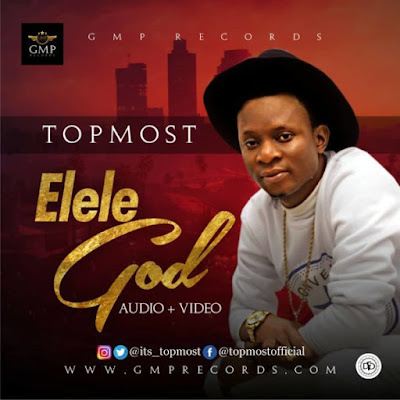 Music + Video: Topmost – Elele God