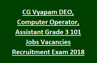 Chhattisgarh CG Vyapam Data Entry Operator DEO, Computer Operator, Assistant Grade 3 101 Jobs Vacancies Recruitment Exam 2018