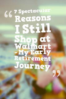 My Early Retirement Journey - reasons to shop at walmart