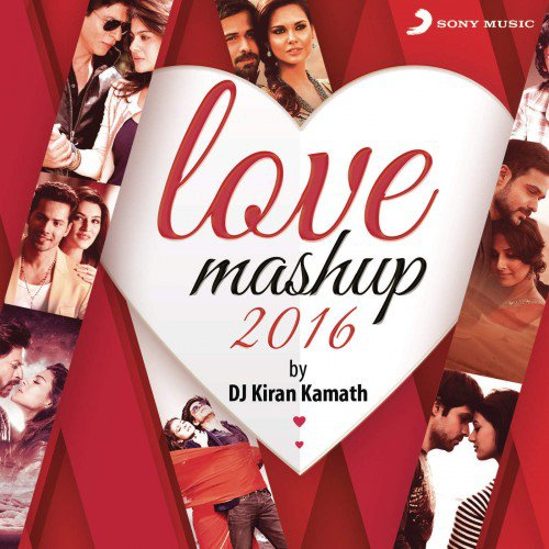 Love Mashup - DJ Kiran Kamath (2016)