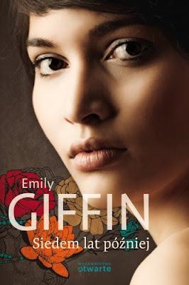 """""""Siedem lat później"""" – Emily Giffin"""