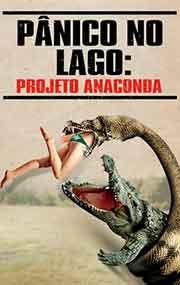 Filme Pânico No Lago Projeto Anaconda