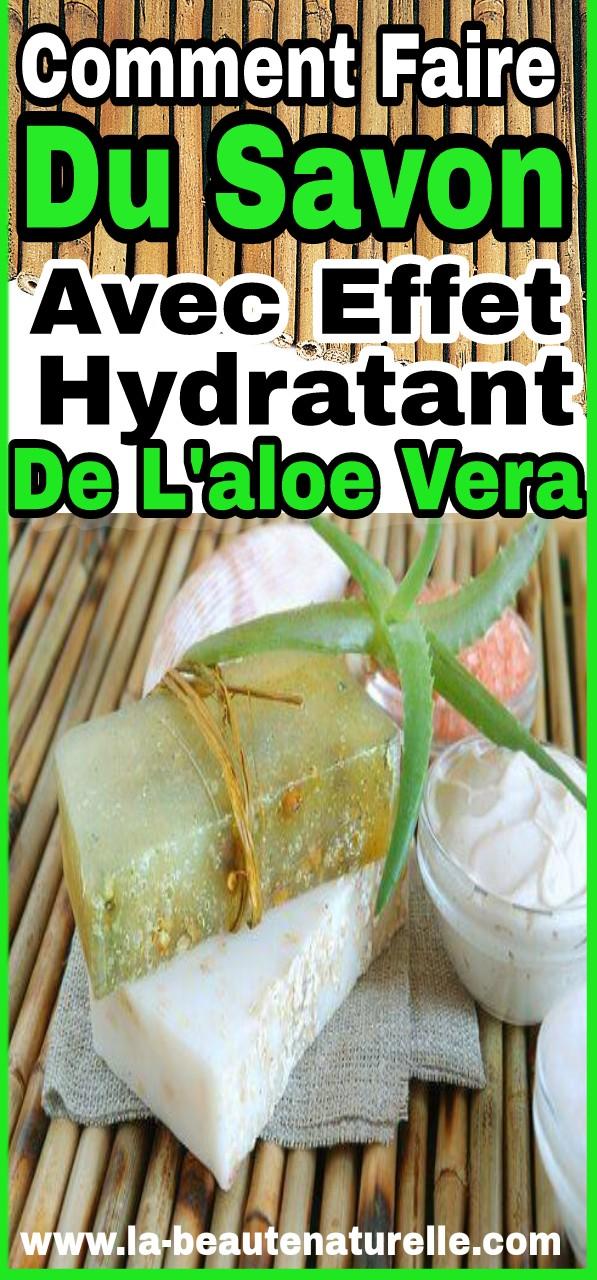 Comment faire du savon avec effet hydratant de l'aloe vera