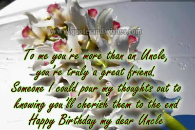 Happy Birthday wishes quotes for uncle: to me you;re than an uncle