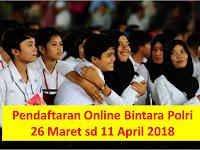 Penerimaan Bintara - Polri (Pendaftaran Online 26 Maret sd 11 April 2018)