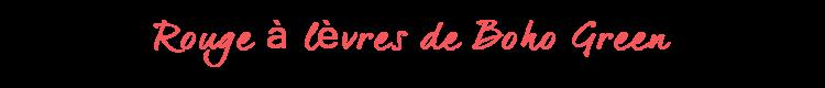 Titre-rouge-à-lèvres-Boho-Green