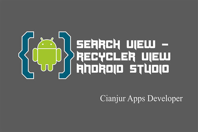Cara Implementasi SearchView dengan RecyclerView Android