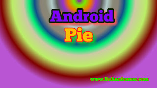 Android Pie kya hai? Android Pie Features kya hai hindi jankari