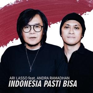 Ari Lasso - Indonesia Pasti Bisa (feat. Andra Ramadhan)