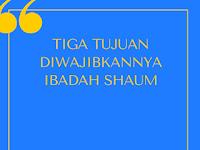 TIGA TUJUAN DIWAJIBKANNYA IBADAH SHAUM