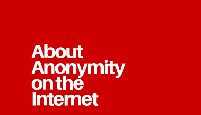About Anonymity on the Internet