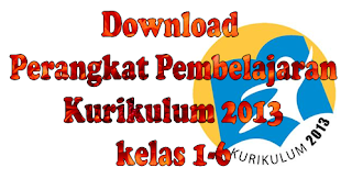 Download Perangkat Pembelajaran Kurikulum 2013 kelas 1-6