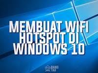 Cara Membuat Wi-Fi Hotspot Dengan Mudah Di Windows 10
