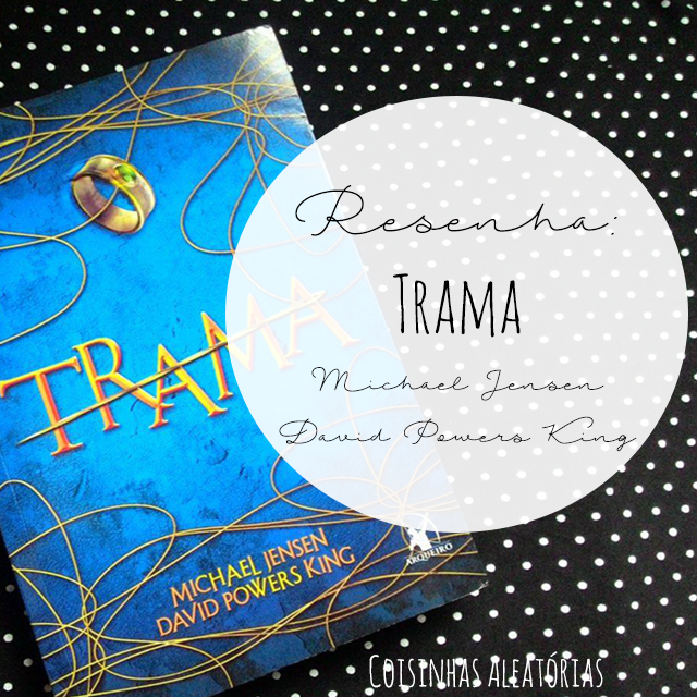 Trama, de Michael Jensen e David Powers King