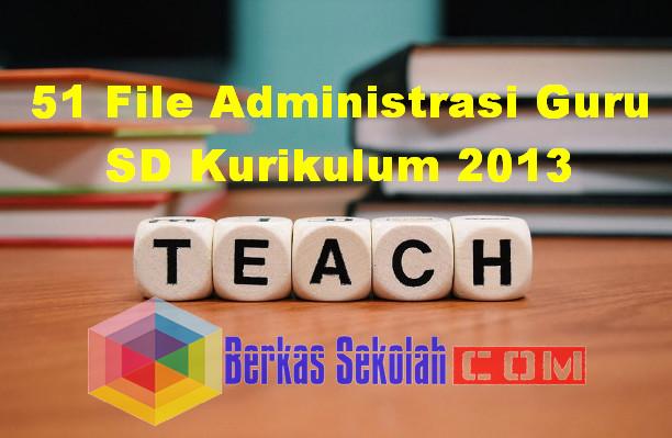 51 File Administrasi Guru SD Kurikulum 2013
