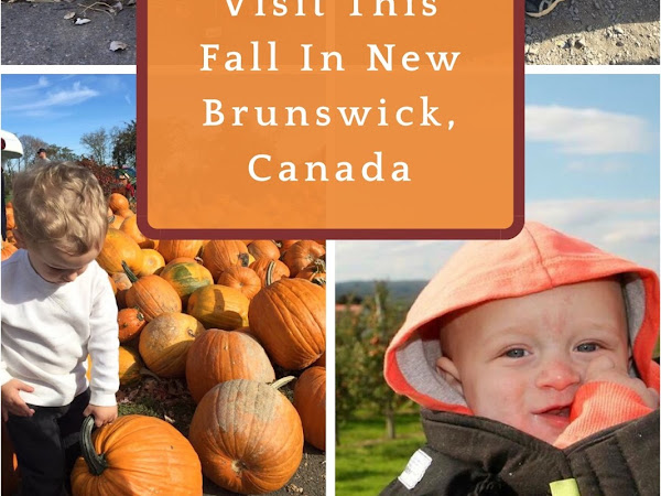 20 Fun Places To Visit In New Brunswick This Fall!