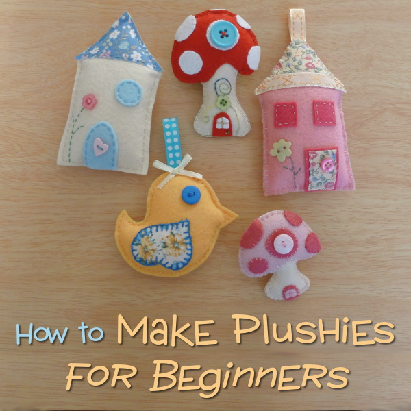 How to make plushies for beginners guide to felt plush stuffies handmade hand sewn