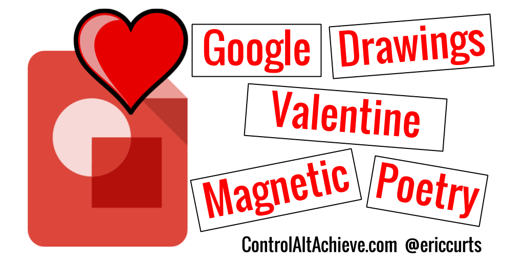 control alt achieve valentines magnetic poetry with google drawings