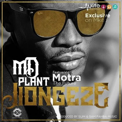Md Plant Ft. Motra The Future – Jiongeze