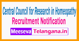 Central Council for Research in Homeopathy   Recruitment  Notification 2017 Last Date 30-06-2017