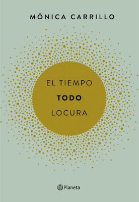 LIBRO - El tiempo. Todo. Locura : Mónica Carrillo (Planeta - Enero 2017) | MICROCUENTOS Edición papel & digital ebook kindle Comprar en Amazon España