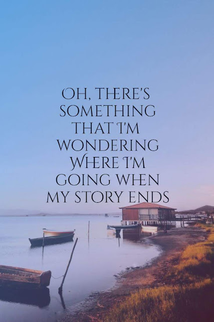 Oh, there's something that I'm wondering (Yeah) Where I'm going when my story ends