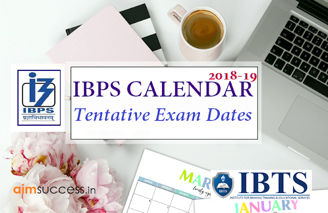 IBPS Calendar 2018-19 & Tentative Exam Dates Out!
