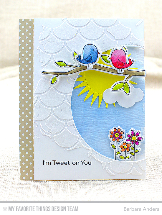 Tweet on You Card by Barbara Anders featuring the I'm Tweet on You stamp set and Die-namics, the Radiant Sun, Puffy Clouds, and Inside & Out Stitched Circle STAX Die-namics, and the Cascading Scallop stencil #mftstamps