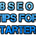 8 SEO Tips You Most Begin With As a Starter to Archive Maximum Result