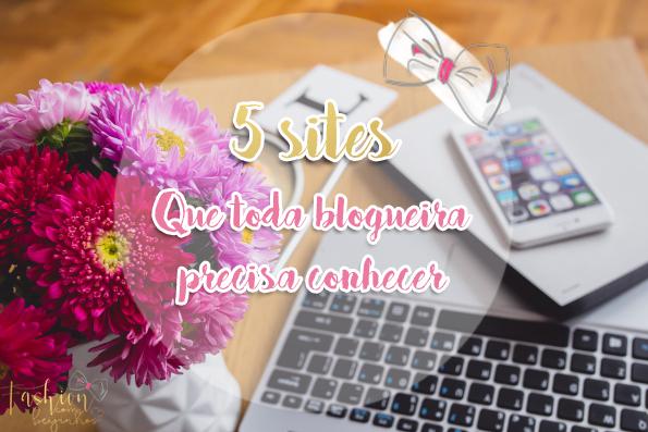 5 sites que toda blogueira precisa conhece