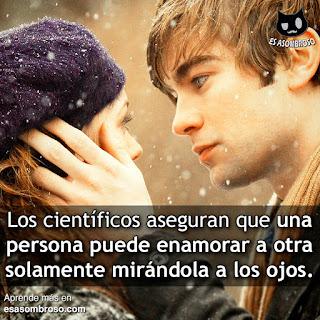 Una persona puede enamorar a otra solamente mirándola a los ojos.