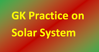 General Knowledge(GK) Practice on Solar System