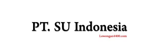 Lowongan Kerja PT SU Indonesia