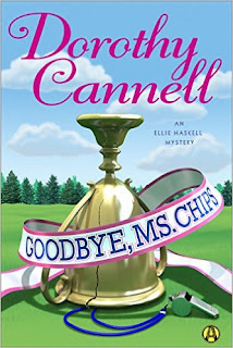 Goodbye, Ms. Chips: An Ellie Haskell Mystery by Dorothy Cannell