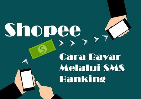 Cara Bayar melalui SMS Banking di Shopee