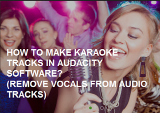 How to make Karaoke tracks in Audacity remove vocals from audio tracks
