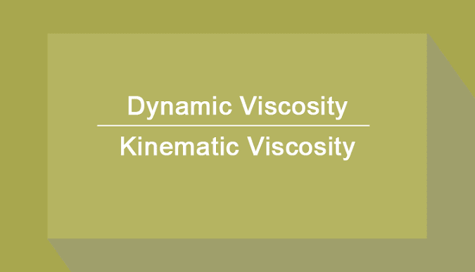 Difference between Dynamic Viscosity and Kinematic Viscosity